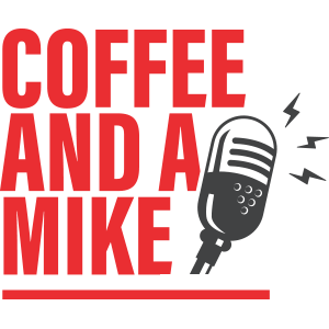 Coffee and a Mike